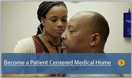 Become a Patient Centered Medical Home: HRSA Accreditation and Patient-Centered Medical Home Recognition Initiative