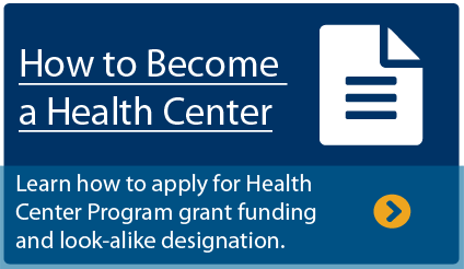 Learn how to apply for Health Center grant funding and look-alike designation